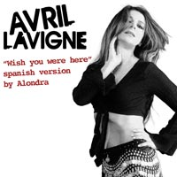 Alondra, Esto no es vivir, Avril Lavigne, Wish you were here