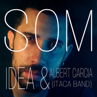 Idea, Gerard Heredia, Albert García, Itaca Band