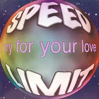 Speed Limit, Cry for your love